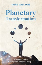 Planetary transformation: a personal guide to embracing planetary change cover image