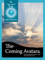 The coming avatara: a new planetary reality cover image