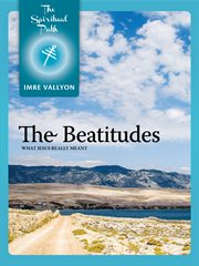 The beatitudes: what Jesus really meant cover image