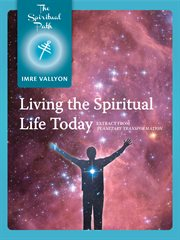 Living the spiritual life today cover image
