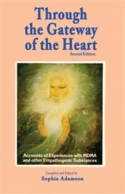 Through the gateway of the heart: accounts of experiences with MDMA and other empathogenic substances cover image