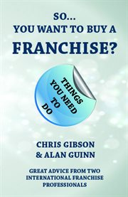 So ... You Want to Buy A Franchise?