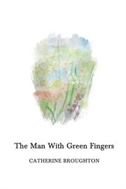 The man with green fingers cover image