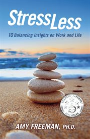 Stress less: 10 balancing insights on work and life cover image