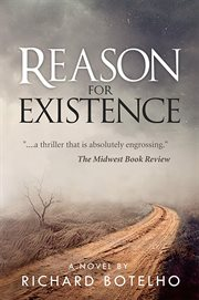 Reason for existence: a novel cover image