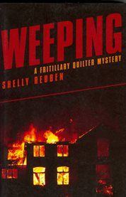 Weeping: a Fritillary Quilter mystery cover image