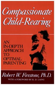 Compassionate child-rearing: an in-depth approach to optimal parenting cover image