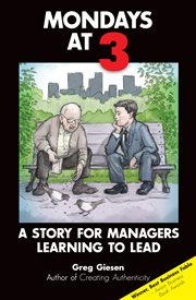 Mondays at 3: a story for managers learning to lead cover image