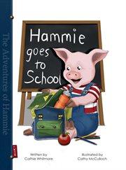 Hammie Goes to School