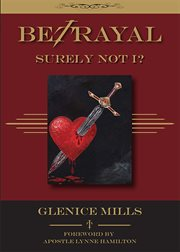 Betrayal: surely not I? cover image