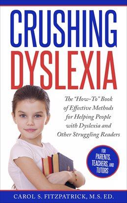 Crushing Dyslexia