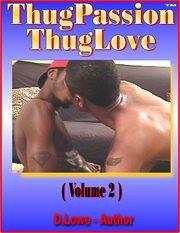 Thug Passion - Thug Love, Volume 2
