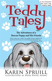 Teddy tales: the adventures of a rescue puppy and his friends cover image