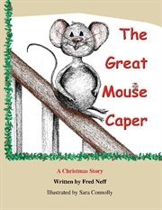 The great mouse caper. A Christmas Story cover image