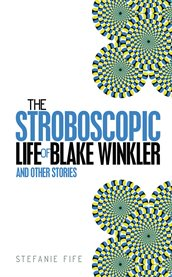The Stroboscopic Life of Blake Winkler