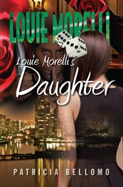 Louie Morelli's daughter: a thriller cover image