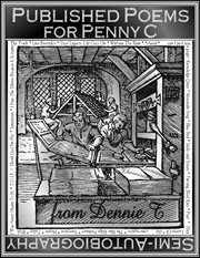 Published Poems for Penny C - Semi-autobiography