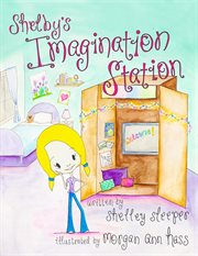 Shelby's Imagination Station cover image