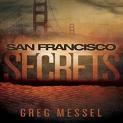 San Francisco secrets: a Sam Slater mystery cover image