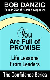 You are full of promise: life lessions for leaders cover image