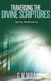 Traversing the Divine Scriptures