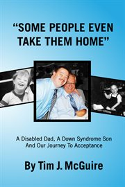 """""""Some people even take them home"""": a disabled dad, a Down syndrome son, and our journey to acceptance cover image"""