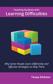 Teaching students with learning difficulties: why some people learn differently and effective strategies to help them cover image