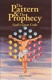 The pattern & the prophecy: God's great code cover image