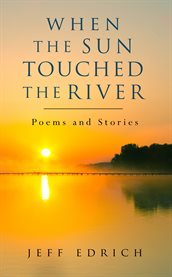 When the sun touched the river cover image