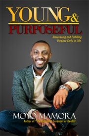 Young and purposeful. Discovering and Fulfilling Purpose Early in Life cover image