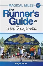The Runner's Guide to Walt Disney World 2017