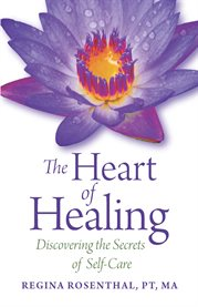 The heart of healing: discovering the secrets of self-care cover image
