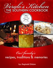 Verglo's kitchen the southern cookbook. Our Family's Recipes, Traditions and Memories cover image