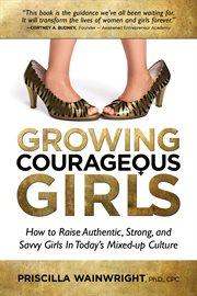 Growing Courageous Girls