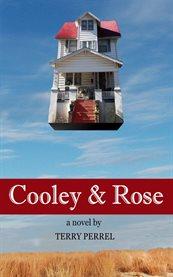 Cooley & Rose: a novel cover image