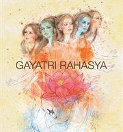 Gayatri Rahasya (secrets of Gayatri Mantra)