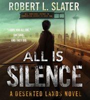 All is silence: a deserted lands novel cover image