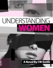 Understanding women: a novel cover image