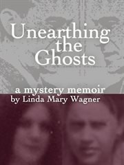 Unearthing the Ghosts