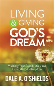 Living & Giving God's Dream