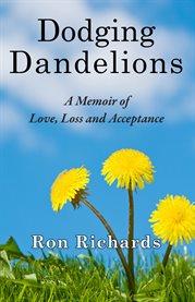 Dodging Dandelions