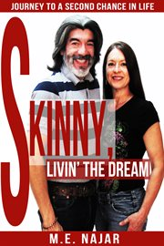 Skinny, Livin' the Dream