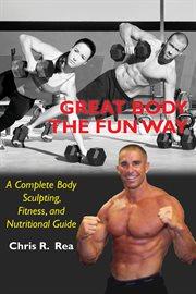 Great Body the Fun Way