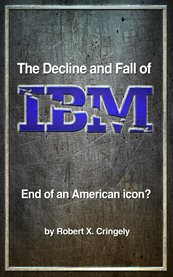 The Decline and Fall of IBM