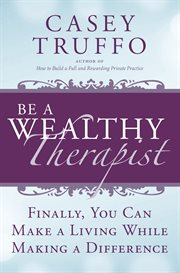 Be A Wealthy Therapist