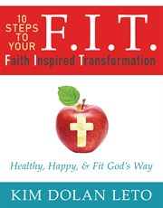 F.I.T.: faith inspired transformation cover image