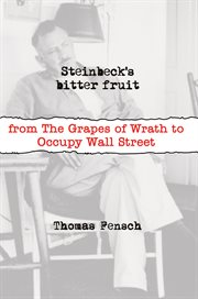 Steinbeck's bitter fruit: from the grapes of wrath to Occupy Wall Street cover image