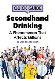 Quick Guide to Secondhand Drinking