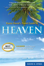 Pastor david's travel guide to heaven cover image