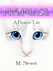 Prophase: a present tale cover image